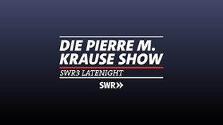 Die Pierre M. Krause Show - SWR3 Latenight