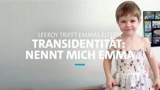 Transidentität: Nennt mich Emma | LEEROYS MOMENTE (Foto: SWR)